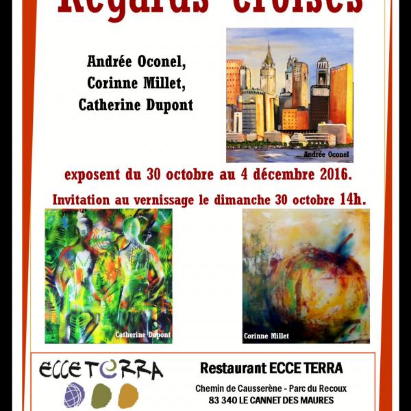 Exposition de Corinne Millet, Andrée Oconel et Catherine D, cannet des Maures 2016, cliquez sur l'image !